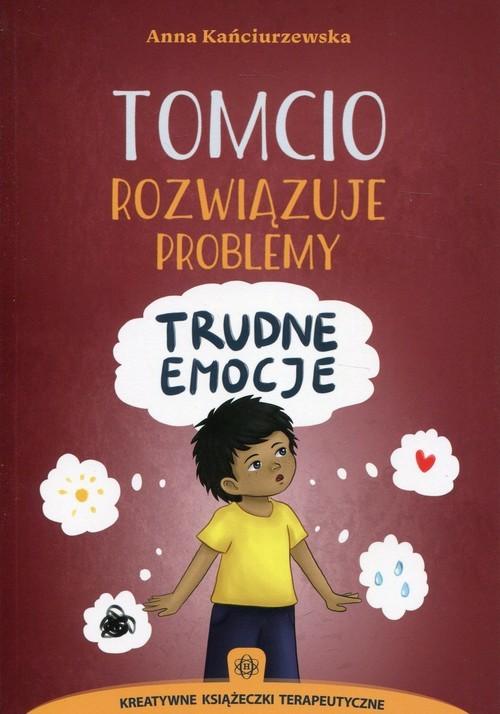 okładka Tomcio rozwiązuje problemy Trudne emocjeksiążka      Anna Kańciurzewska