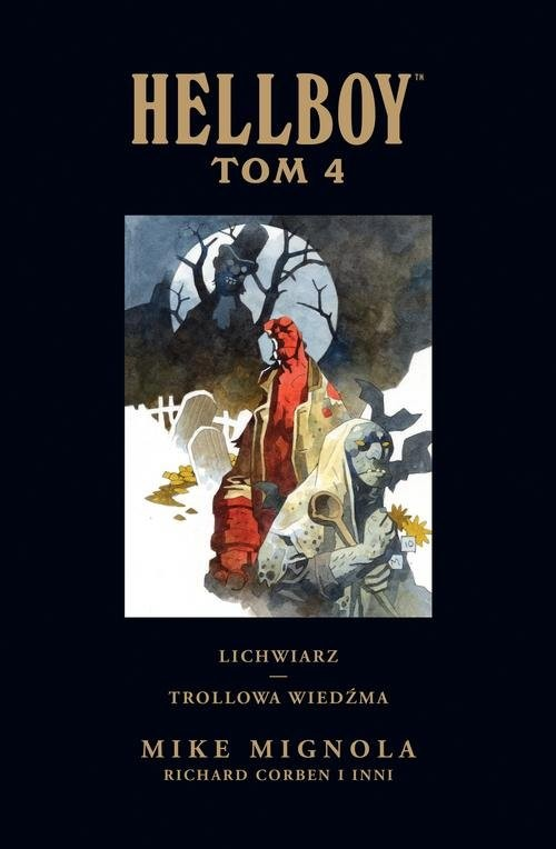okładka Hellboy Tom 4 Lichwiarz Trollowa wiedźmaksiążka      Mike Mignola, Mike Mignola, Richard Corben, Joshua Dysart