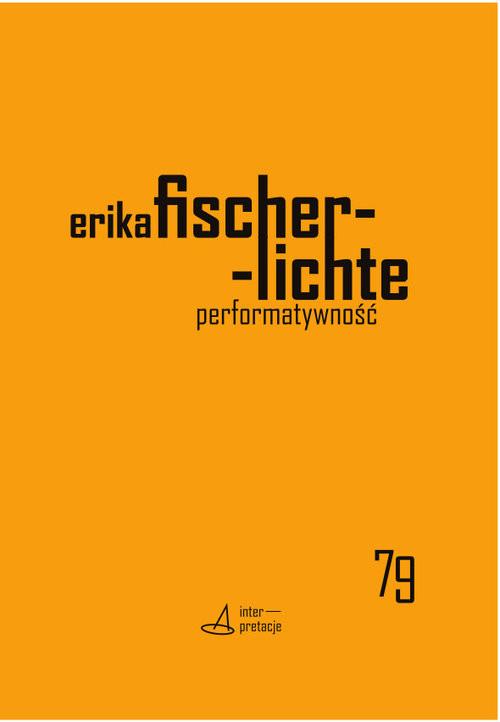 okładka Performatywnośćksiążka |  | Fischer-Lichte Erika
