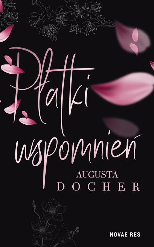 okładka Płatki wspomnieńksiążka |  | Augusta  Docher