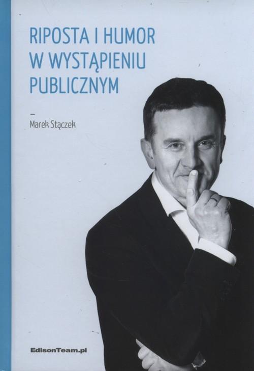 okładka Riposta i humor w wystąpieniu publicznymksiążka |  | Marek Stączek