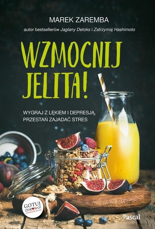 okładka Wzmocnij jelita Wygraj z lękiem i depresją przestań zajadać stresksiążka |  | Marek Zaremba