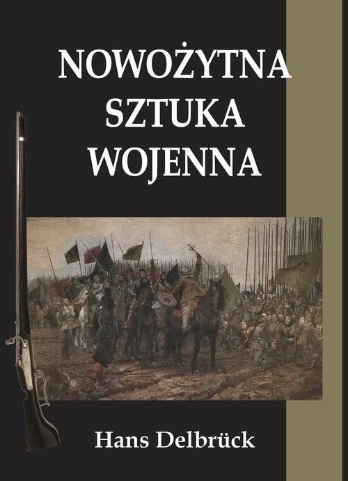 okładka Nowożytna sztuka wojennaksiążka      Delbruck Hans