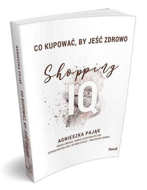 okładka Co kupować by jeść zdrowo Shopping IQksiążka      Agnieszka Pająk