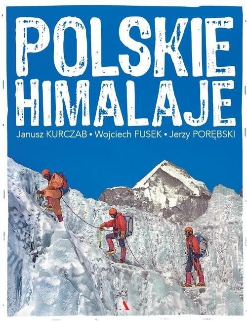 okładka Polskie Himalajeksiążka |  | Janusz Kurczab, Wojciech Fusek, Jerzy Porębski