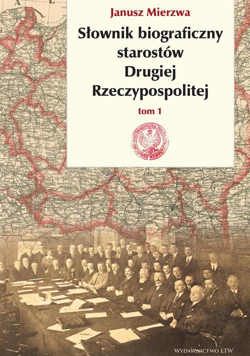 okładka Słownik biograficzny starostów Drugiej Rzeczypospolitejksiążka      Mierzwa Janusz