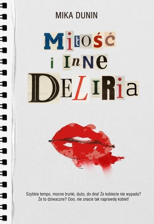 okładka Miłość i inne deliriaksiążka |  | Mika Dunin