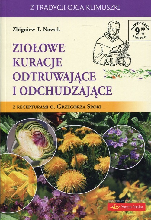 okładka Ziołowe kuracje odtruwające i odchudzające z recepturami o. Grzegorza Srokiksiążka      Zbigniew T. Nowak