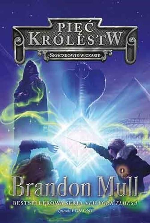 okładka Pięć Królestw Tom 5 Skoczkowie w czasieksiążka      Brandon Mull