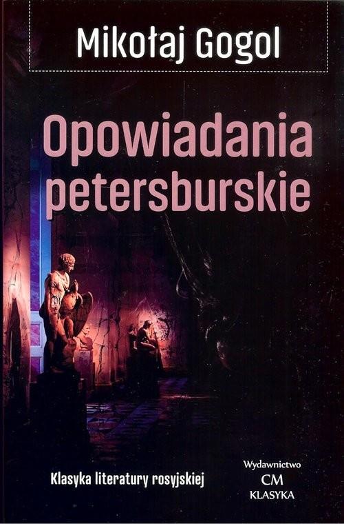okładka Opowiadania petersburskieksiążka      Mikołaj Gogol