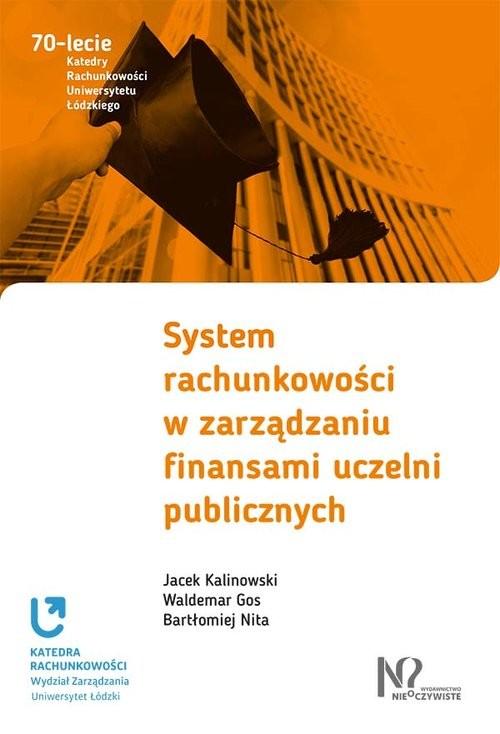 okładka System rachunkowości w zarządzaniu finansami uczelni publicznychksiążka      Jacek Kalinowski, Waldemar Gos, Nita Bartłomiej