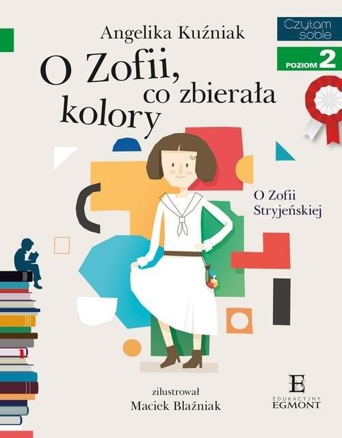 okładka Czytam sobie O Zofii co zbierała kolory poziom 2książka      Angelika Kuźniak