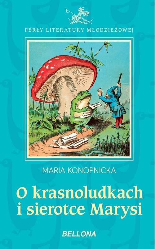 okładka O krasnoludkach i sierotce Marysiksiążka      Maria Konopnicka