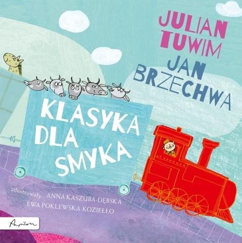 okładka Klasyka dla smykaksiążka      Julian Tuwim, Jan Brzechwa