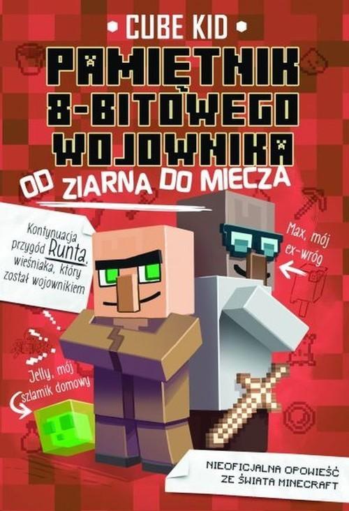 okładka Pamiętnik 8-bitowego wojownika 2 Od ziarna do mieczaksiążka      Cube Kid