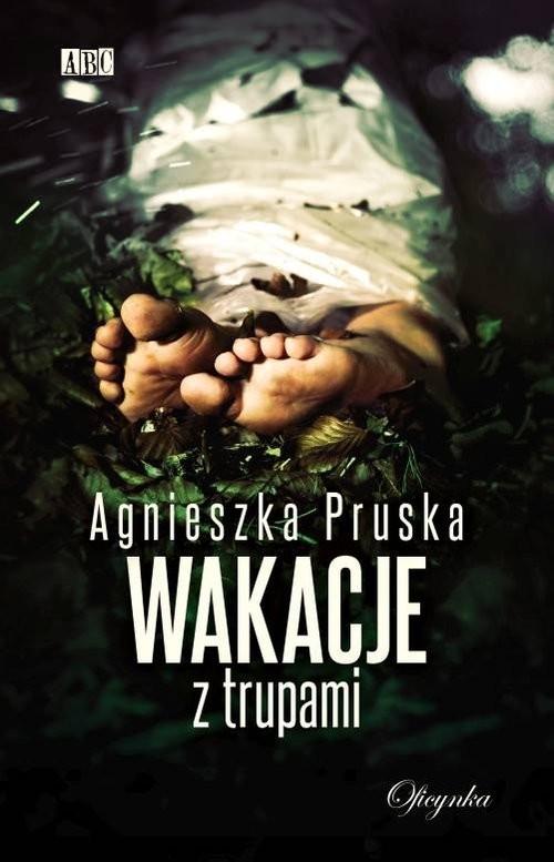 okładka Wakacje z trupamiksiążka |  | Agnieszka Pruska