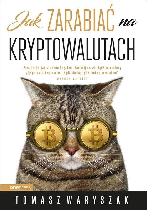 okładka Jak zarabiać na kryptowalutachksiążka |  | Waryszak Tomasz