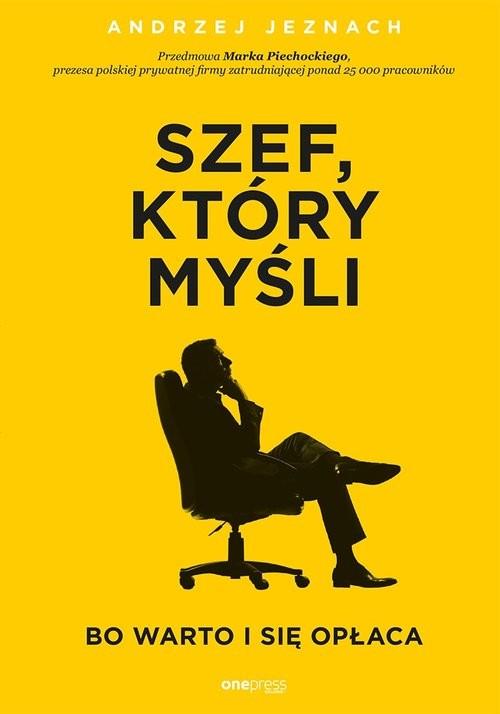 okładka Szef który myśli bo warto i się opłacaksiążka |  | Andrzej Jeznach