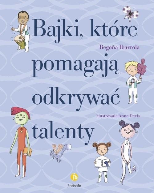 okładka Bajki które pomagają odkrywać talentyksiążka |  | Ibarrola Begona
