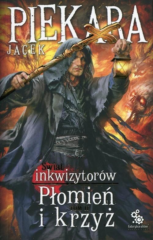 okładka Świat Inkwizytorów Płomień i krzyż Tom 2książka |  | Jacek Piekara