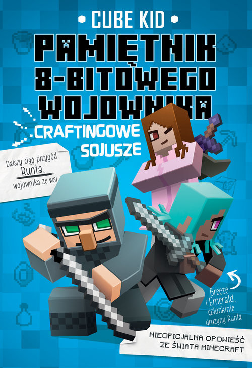 okładka Minecraft 3 Pamiętnik 8-bitowego wojownika Craftingowe sojuszeksiążka |  | Cube Kid