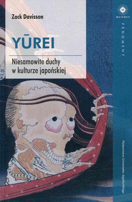 okładka Yurei Niesamowite duchy w kulturze japońskiejksiążka      Davisson Zack