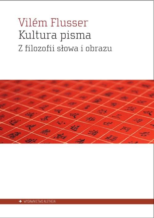 okładka Kultura pisma Z filozofii słowa i obrazuksiążka      Flusser Vilem