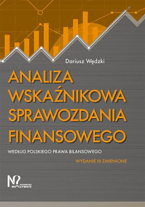 okładka Analiza wskaźnikowa sprawozdania finansowego według polskiego prawa bilansowegoksiążka |  | Dariusz Wędzki