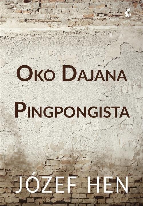 okładka Oko Dajana Pingpongistaksiążka |  | Józef Hen