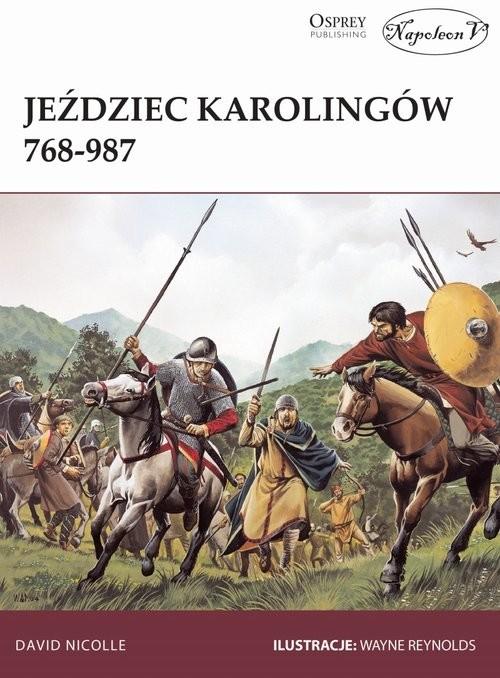 okładka Jeździec Karolingów 768-987książka      David Nicolle