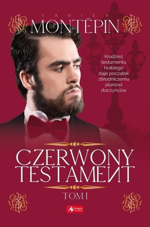 okładka Czerwony testament Tom 1książka |  | Montepin Xavier
