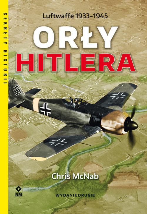 okładka Orły Hitlera Luftwaffe 1933-1945książka |  | Chris McNab