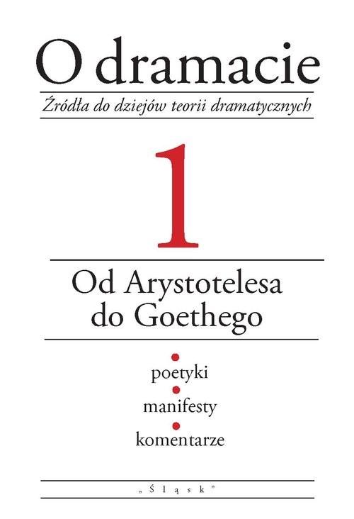 okładka O dramacie Tom 1 Od Arystotelesa do Goethegoksiążka      Udalska Eleonora