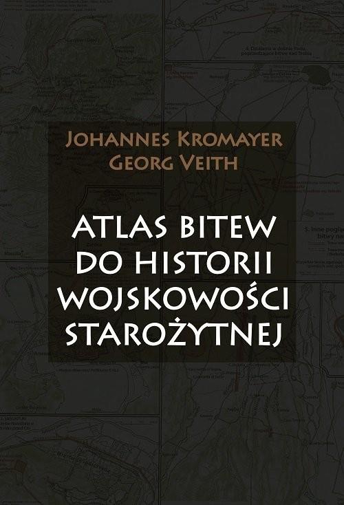 okładka Atlas bitew do historii wojskowości starożytnejksiążka |  | Johannes Kromayer, Georg Veith