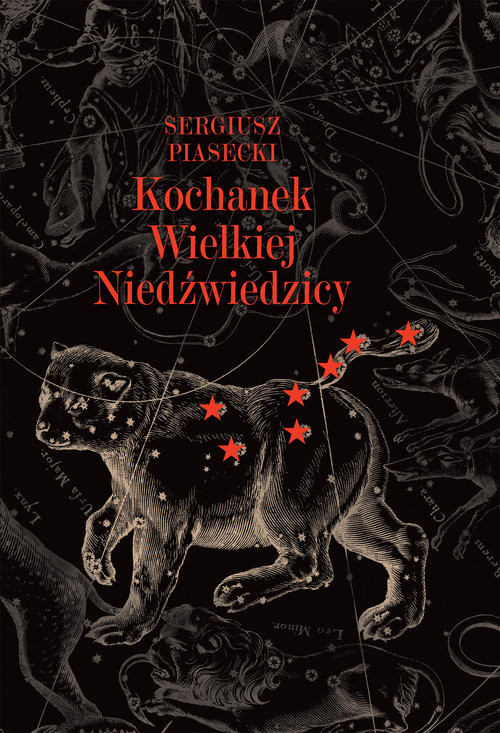 okładka Kochanek Wielkiej Niedźwiedzicyksiążka      Sergiusz Piasecki