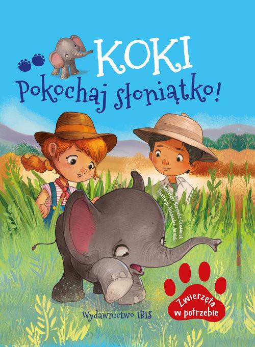 okładka Zwierzęta w potrzebie Koki - pokochaj słoniątko!książka |  | Agnieszka Nożyńska-Demianiuk