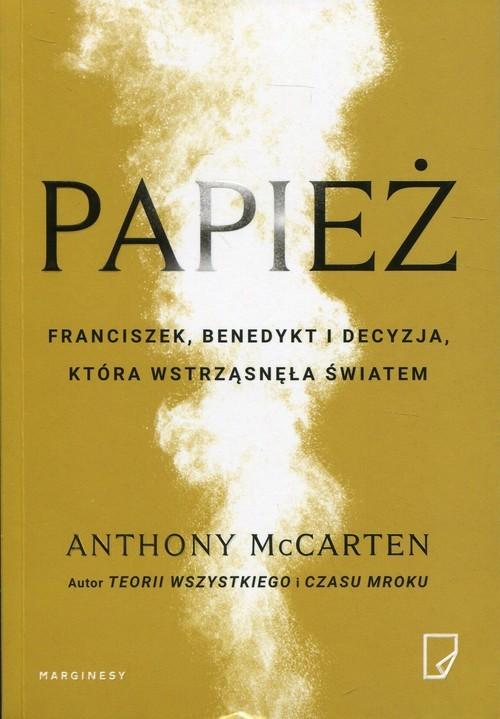 okładka Papież Franciszek, Benedykt i decyzja, która wstrząsnęła światemksiążka      Anthony  McCarten