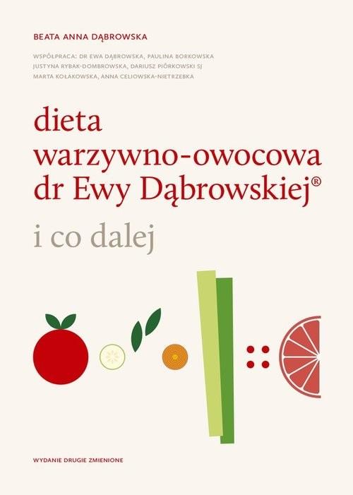 okładka Dieta warzywno-owocowa dr Ewy Dąbrowskiej i co dalejksiążka |  | Beata Anna Dąbrowska