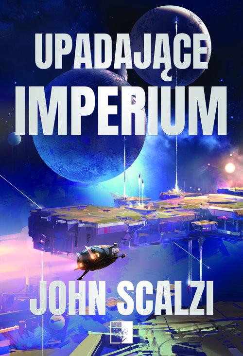 okładka Upadające imperiumksiążka      John Scalzi