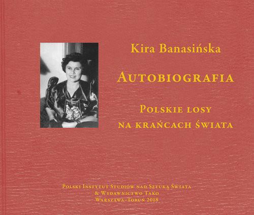 okładka Autobiografia  Kira Banasińska Polskie losy na krańcach świataksiążka |  | Banasińska Kira