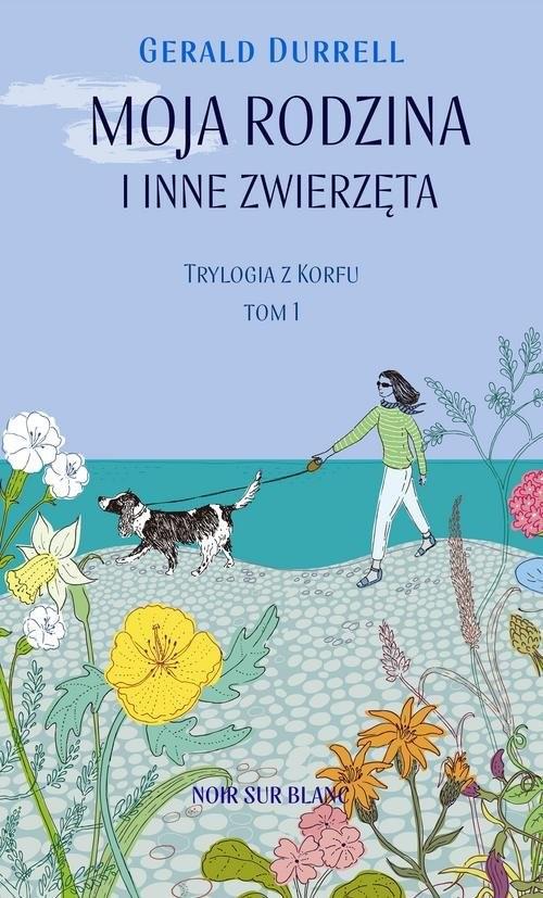 okładka Moja rodzina i inne zwierzęta Trylogia z Korfu Tom 1książka      Durrell Gerald