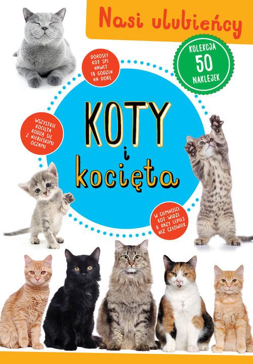 okładka Koty i kocięta Nasi ulubieńcyksiążka |  |