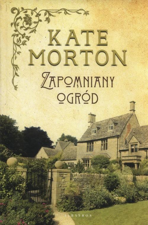 okładka Zapomniany ogródksiążka      Kate Morton