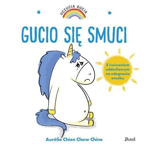 okładka Uczucia Gucia Gucio się smuciksiążka |  | Aurelie Chien, Chow Chine