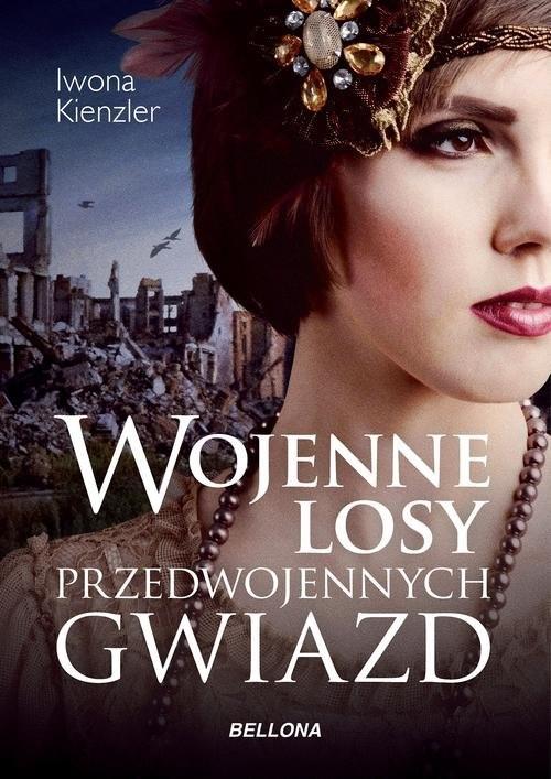 okładka Wojenne losy przedwojennych gwiazdksiążka |  | Iwona Kienzler