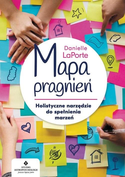 okładka Mapa pragnień Holistyczne narzędzie do spełniania marzeńksiążka |  | LaPorte Danielle