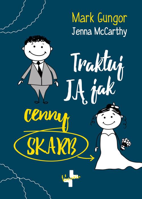 okładka Traktuj ją jak cenny skarbksiążka |  | Mark Gungor, McCarthy Jenna
