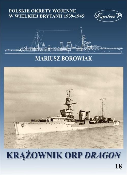 okładka Krążownik ORP Dragonksiążka      Borowiak Mariusz