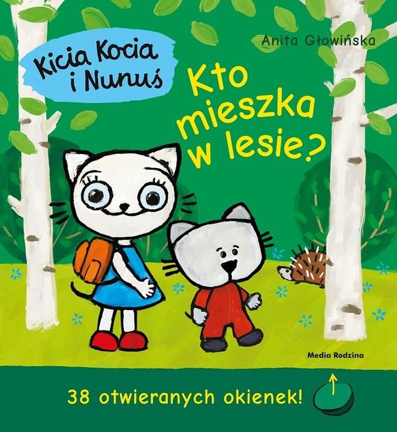okładka Kicia Kocia i Nunuś Kto mieszka w lesie? 38 otwieranych okienek!książka |  | Anita Głowińska
