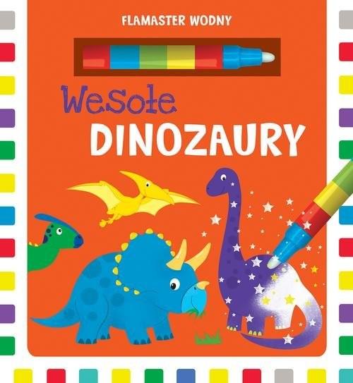 okładka Flamaster wodny Wesołe dinozauryksiążka      Urszula Kozłowska